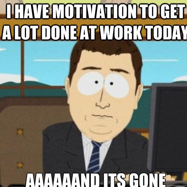 Funny Motivational Memes For Work : Wednesday work meme i have motivation to get a lot done at