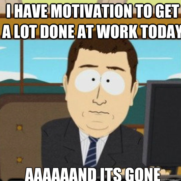 Wednesday Work Meme i have motivation to get a lot done at work today