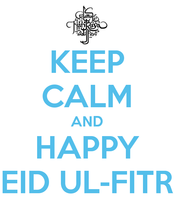 Keep Calm And Happy Eid al-Fitr Greetings Wishes Message Image