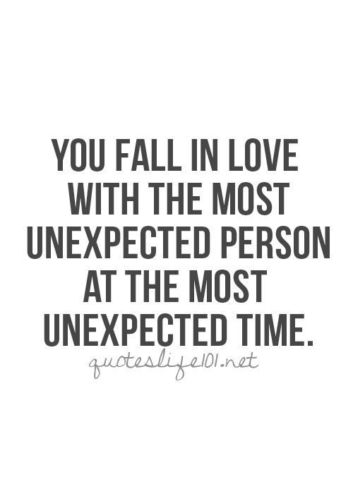 Love Quotes You Fall In Love With The Most Unexpected Person