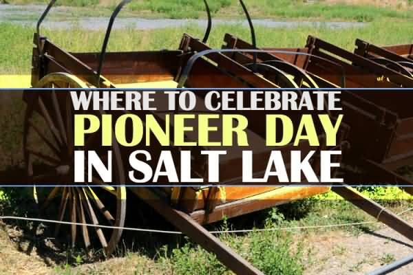 Celebrate Happy Pioneer Day Wishes Quotes Message Image
