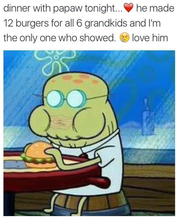 Dinner with papaw Dank Memes Spongebob
