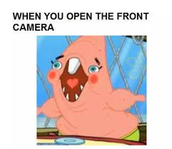 When you the front camera Dank Memes Spongebob