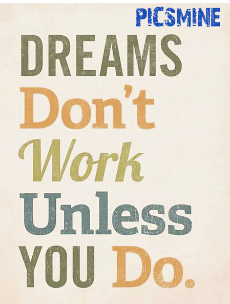 Dreams don't work unless you do. Quotes Inspirational