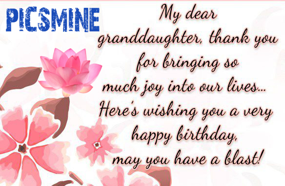 Happy Birthday To My Granddaughter My dear granddaughter thanks you for bringing so much
