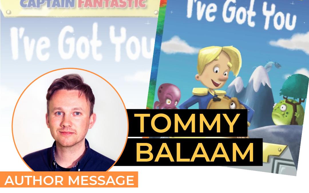 Tommy Balaam – Captain Fantastic: I've Got You