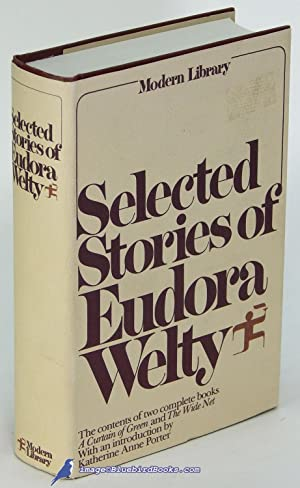 Selected Stories Of Eudora Welty Containing All A Curtain Green And Other