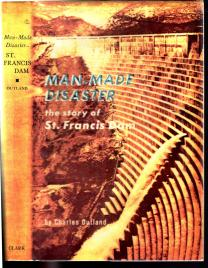 Charles Outland: Man-Made Disaster, the story of St. Francis Dam