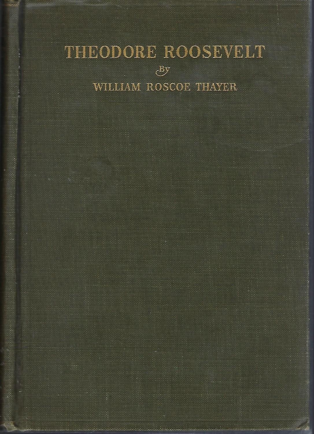 Theodore Roosevelt An Intimate Biography By Thayer