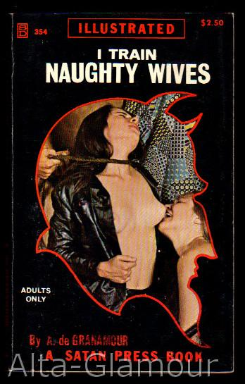 I Train Naughty Wives Satan Press Granamour A De
