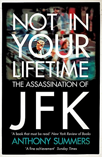 Not In Your Lifetime: The Assassination of JFK (Paperback): Anthony Summers
