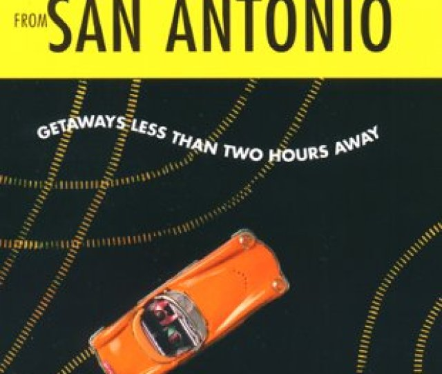 9780762705429 Day Trips From San Antonio Getaways Less Than Two Hours Away Day