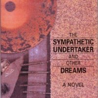 THE SYMPATHETIC UNDERTAKER AND OTHER DREAMS