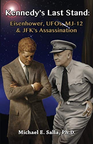Kennedy's Last Stand: Eisenhower, Ufos, Mj-12 & Jfk's Assassination (Paperback): ...