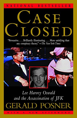 Case Closed : Lee Harvey Oswald and the Assassination of JFK: Gerald Posner