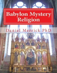 9781523432929  Babylon Mystery Religion  The Mother Of All Harlots     9781523432929  Babylon Mystery Religion  The Mother Of All Harlots And The  Daughters Of The