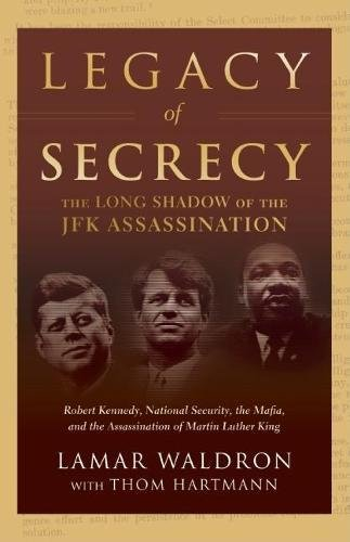 Legacy of Secrecy: The Long Shadow of the JFK Assassination: Waldron, Lamar; Hartmann, Thom