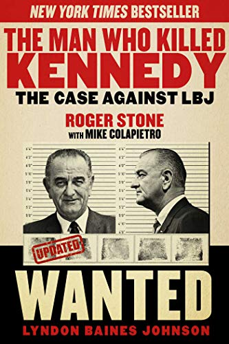 The Man Who Killed Kennedy: The Case Against LBJ (Paperback): Roger Stone