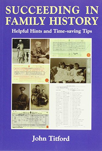 Succeeding in Family History: Helpful Hints and Timesaving Tips (Genealogy)