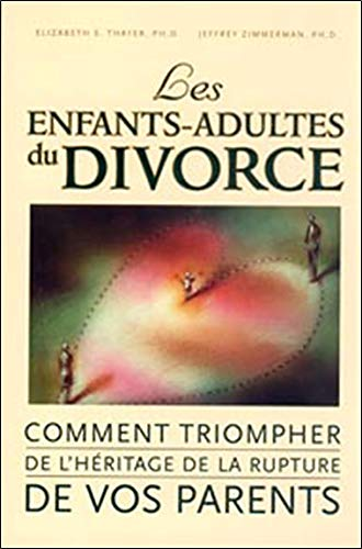 Les Enfants Adultes Du Divorce Comment Triompher Jeffrey Zimmermann Elizabeth