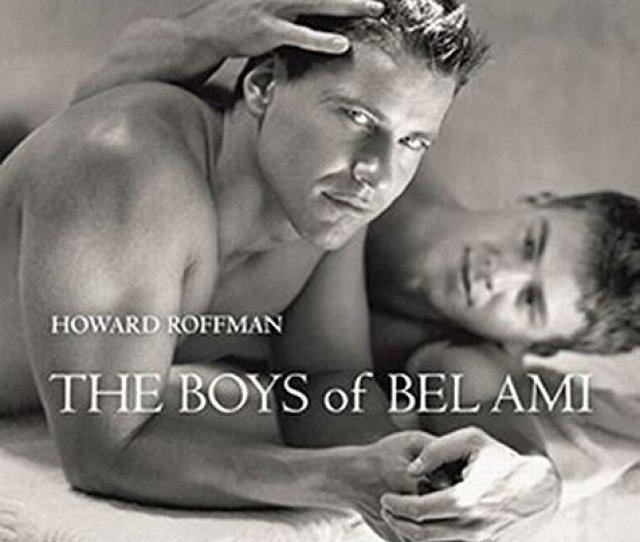 The Boys Of Bel Ami Howard Roffman
