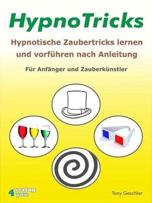 HypnoTricks: Hypnotische Zaubertricks lernen und vorfuhren