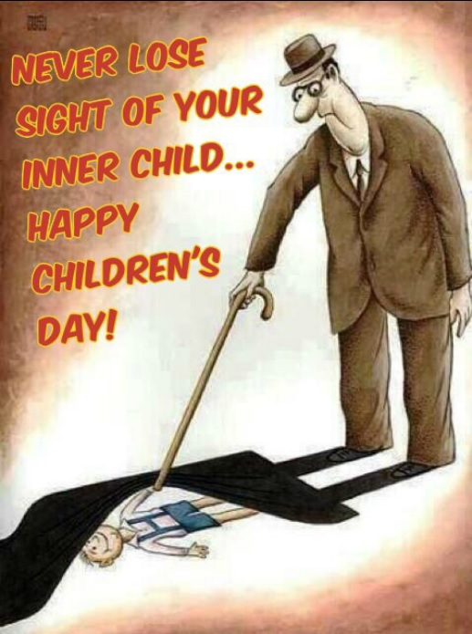 Never loose sight of your inner child