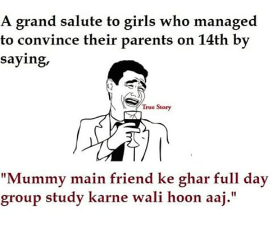 Salute to convincing power of girls on valentines day