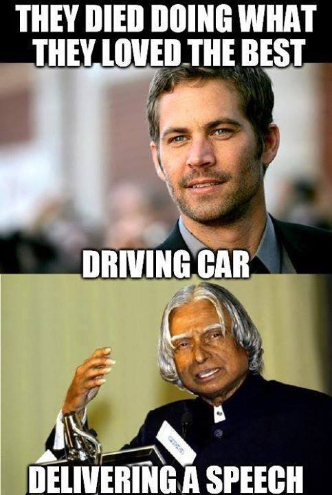 RIP these great souls - Paul Walker and Dr. APJ Abdul Kalam