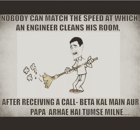 An engineer is the best cleaner - when somebody is arriving