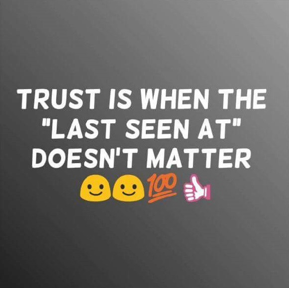 Trust is when the LAST SEEN AT doesn't matter