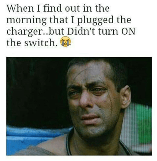 When you forget to turn on the charger - funny salman image