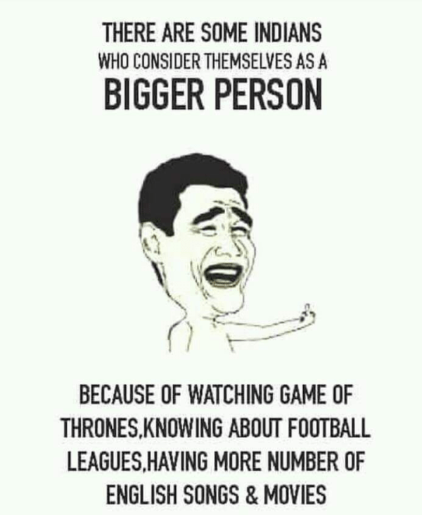 People who see GOT, football, english songs and movies - funny meme