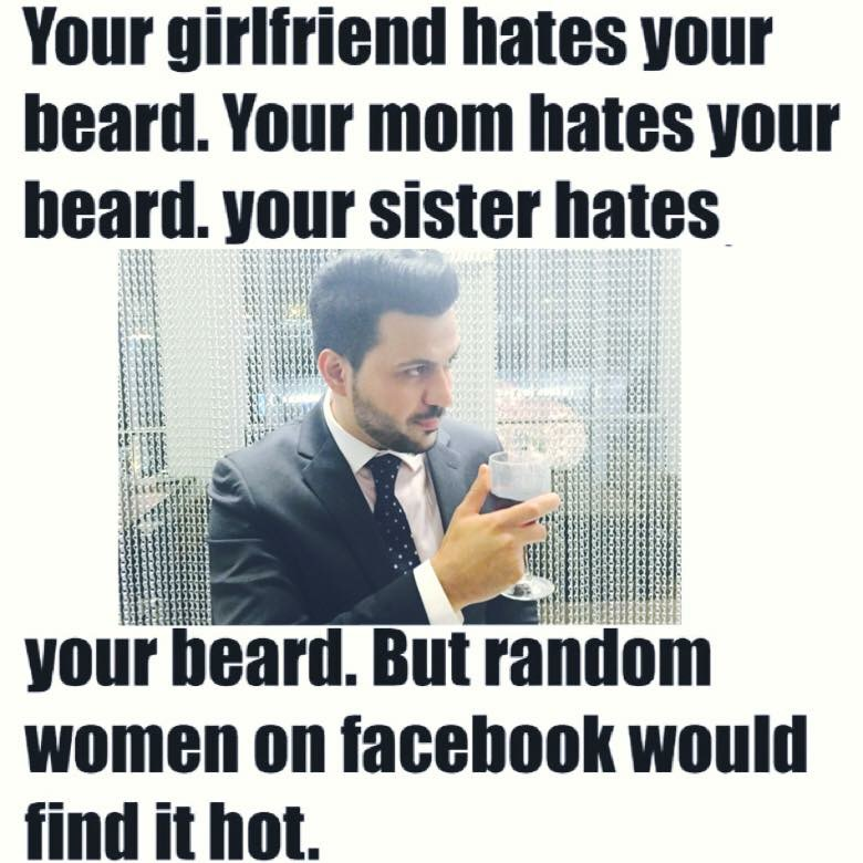 Everyone-hates-still-you-and-your-facebook-friends-love-your-beard