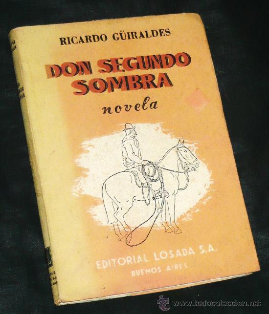 Don Segundo Sombra – Ricardo Guiraldes