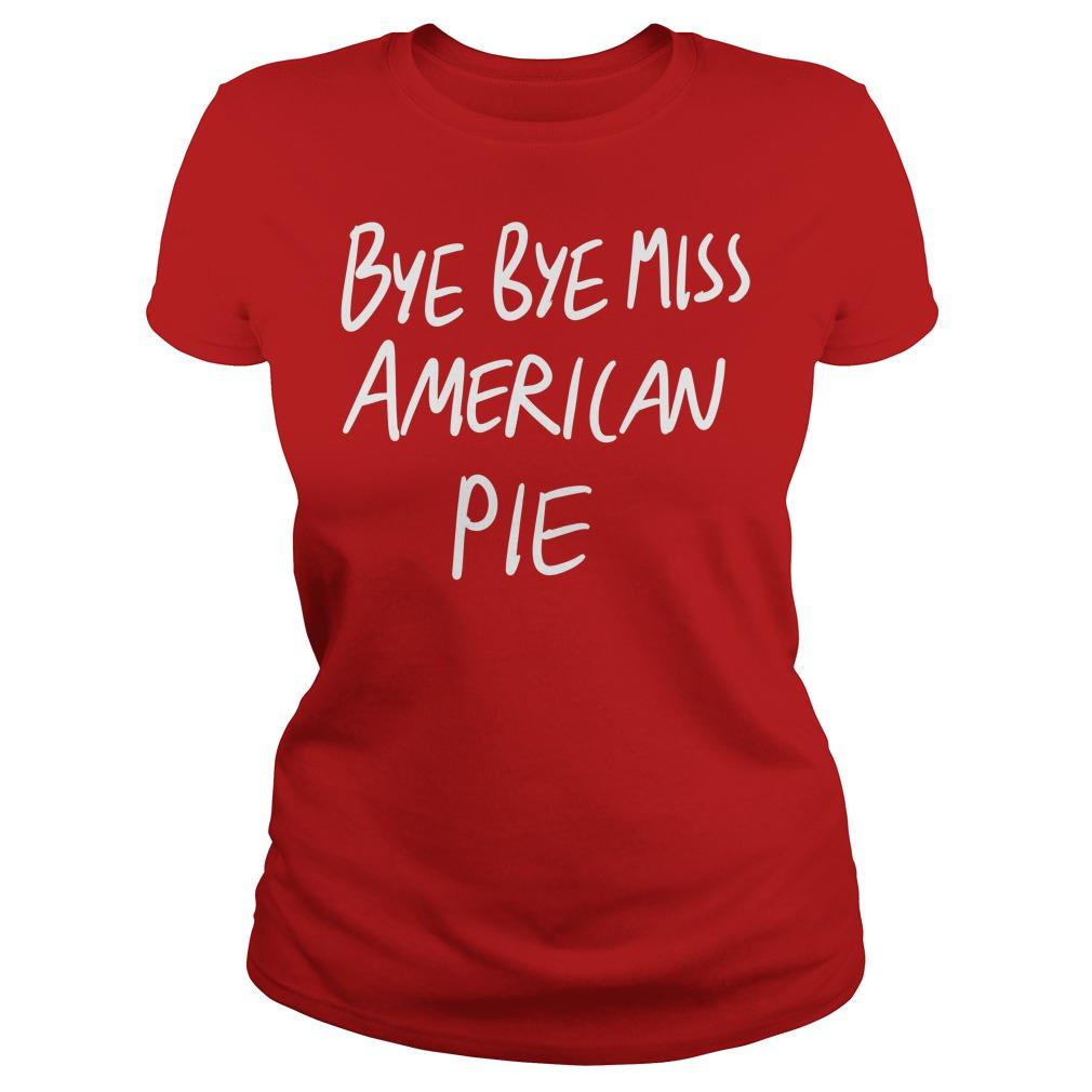 Bye bye Miss American Pie Ladies tee