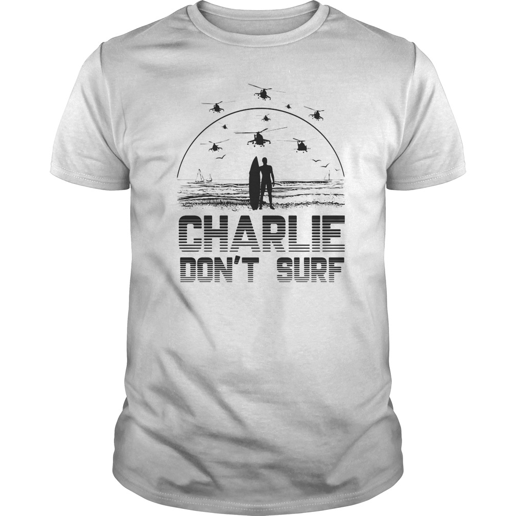 Charlie don't Surf Apocalypse now Vietnam war Guys tee