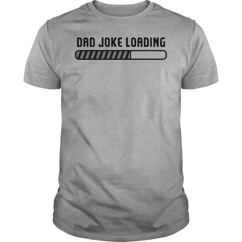 Dad joke loading father's day shirt