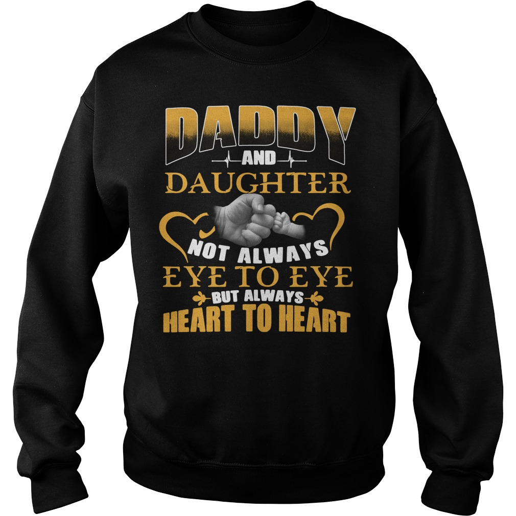 Official Daddy and daughter not always eye to eye Sweater