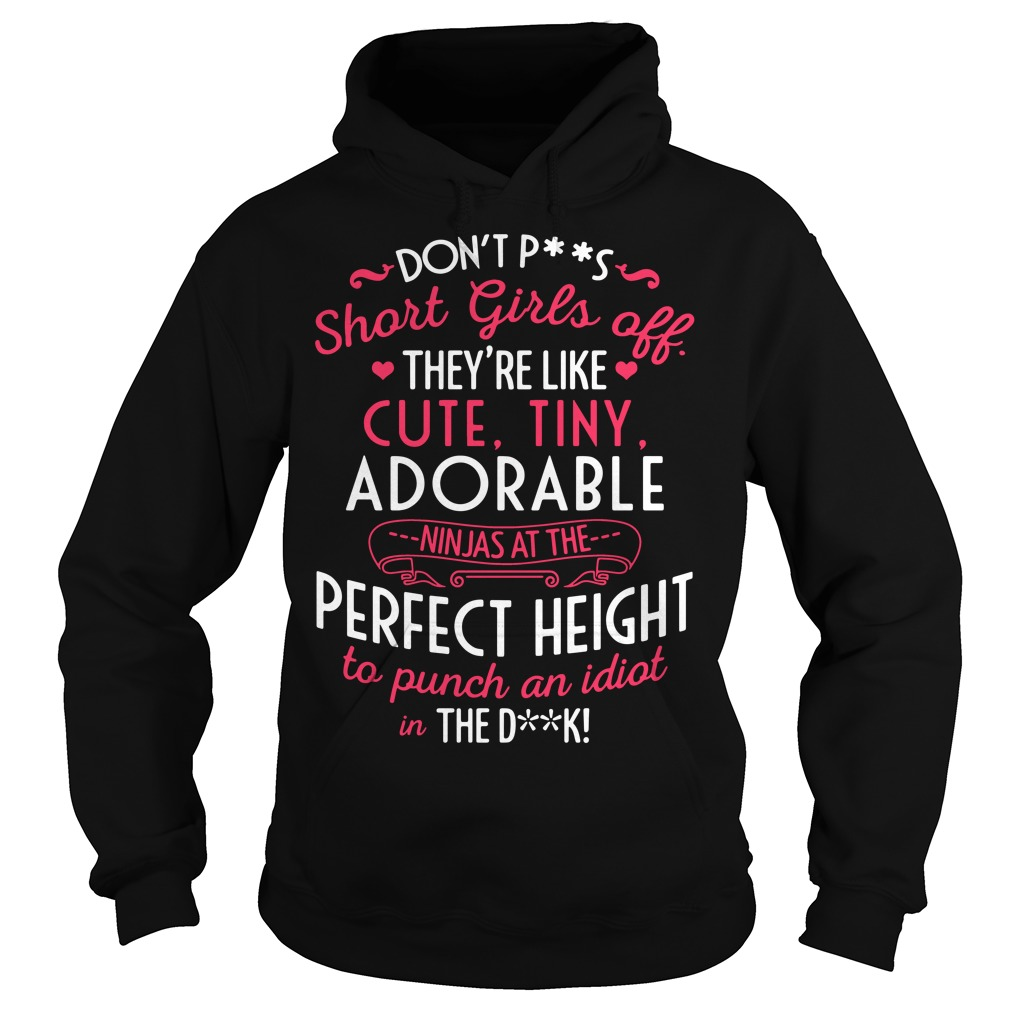 Don't piss short girl off they're cute tiny adorable punch idiot dick Hoodie