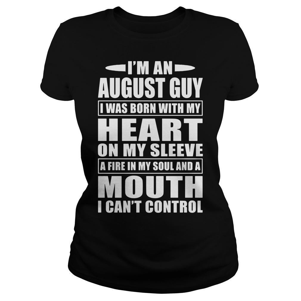I'm an August guy Ladies tee
