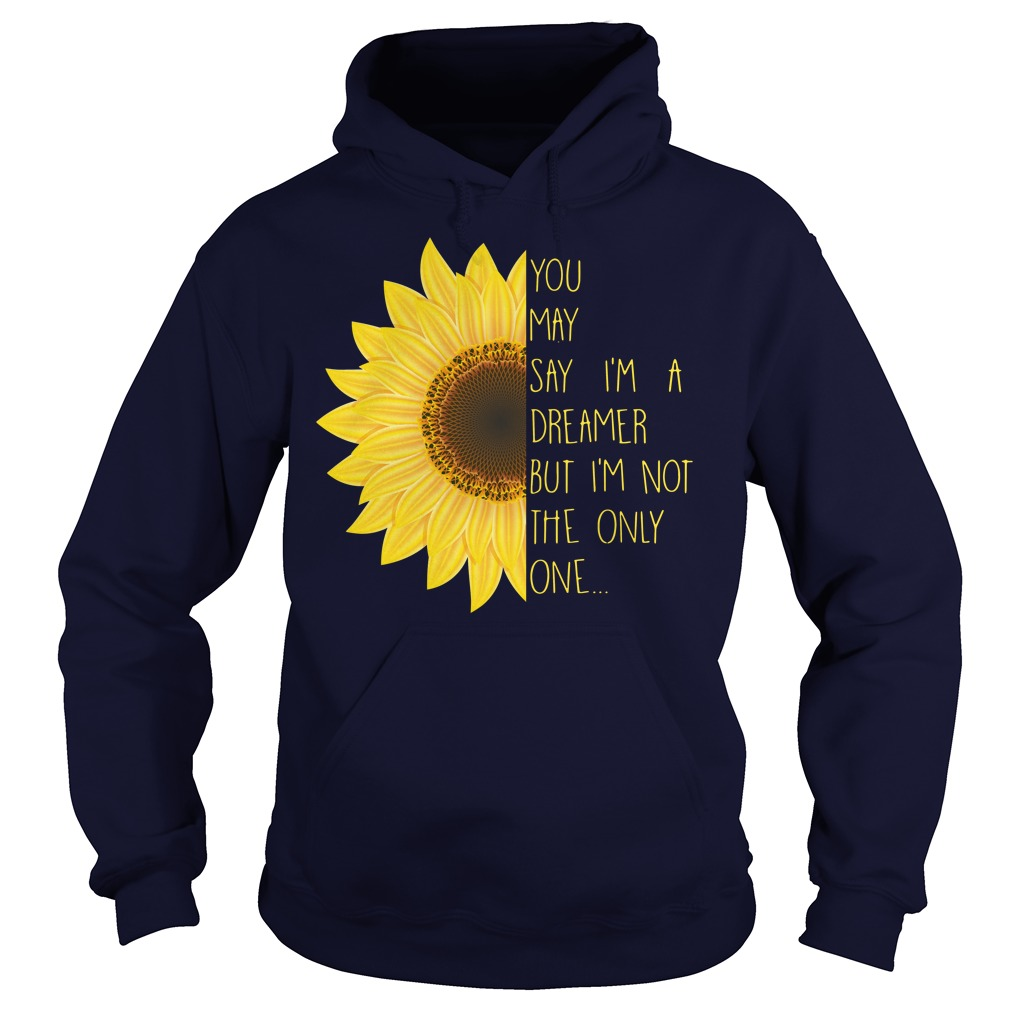 John Lenon You may say I'm a dreamer but I'm not the only one John Lenon Hoodie