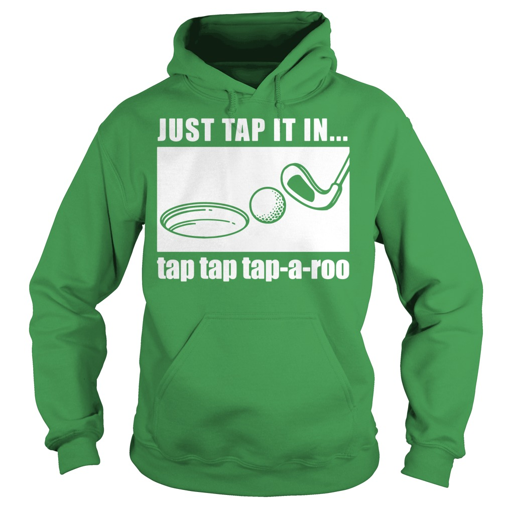 Just tap it in tap tap tap-a-roo Golf Hoodie