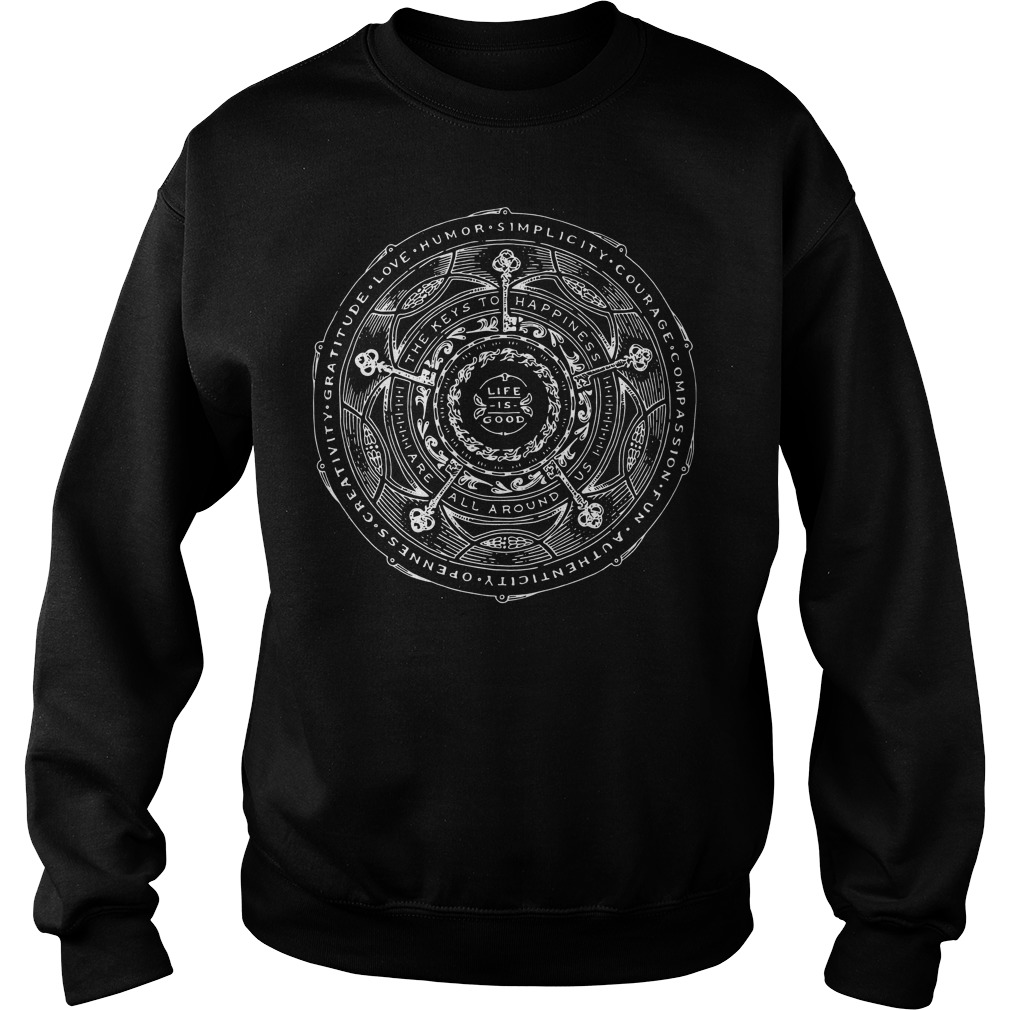 Life is good The key to happiness are all around us Sweater