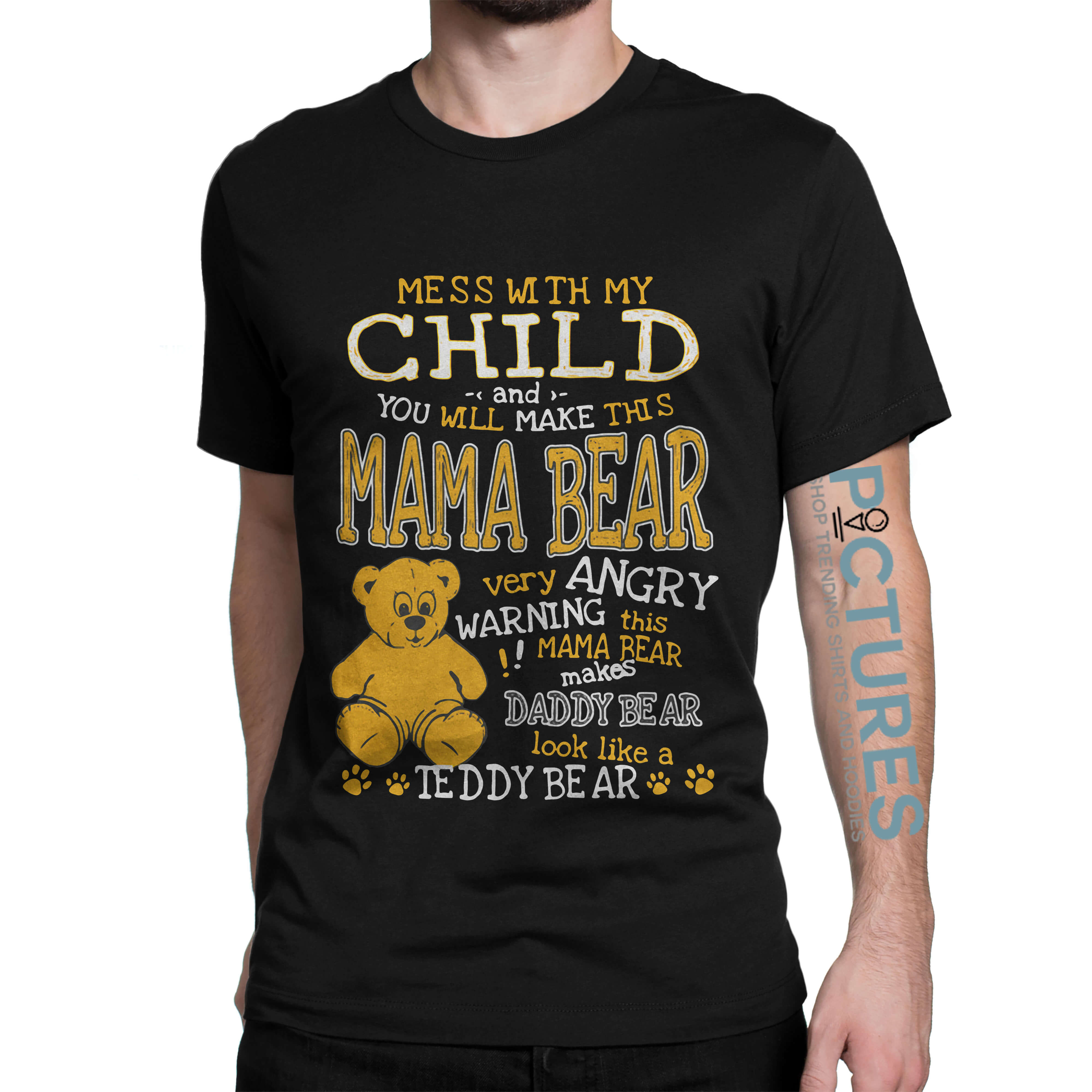 Mess with my child and you will make this mama bear very angry shirt