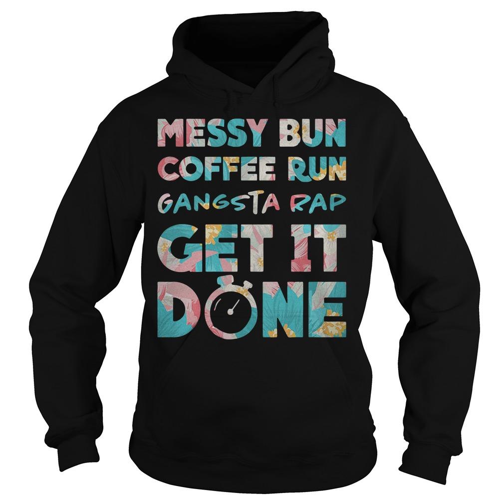 Messy Bun Coffee Run Gangsta Rap Get it Done Workout Hoodie