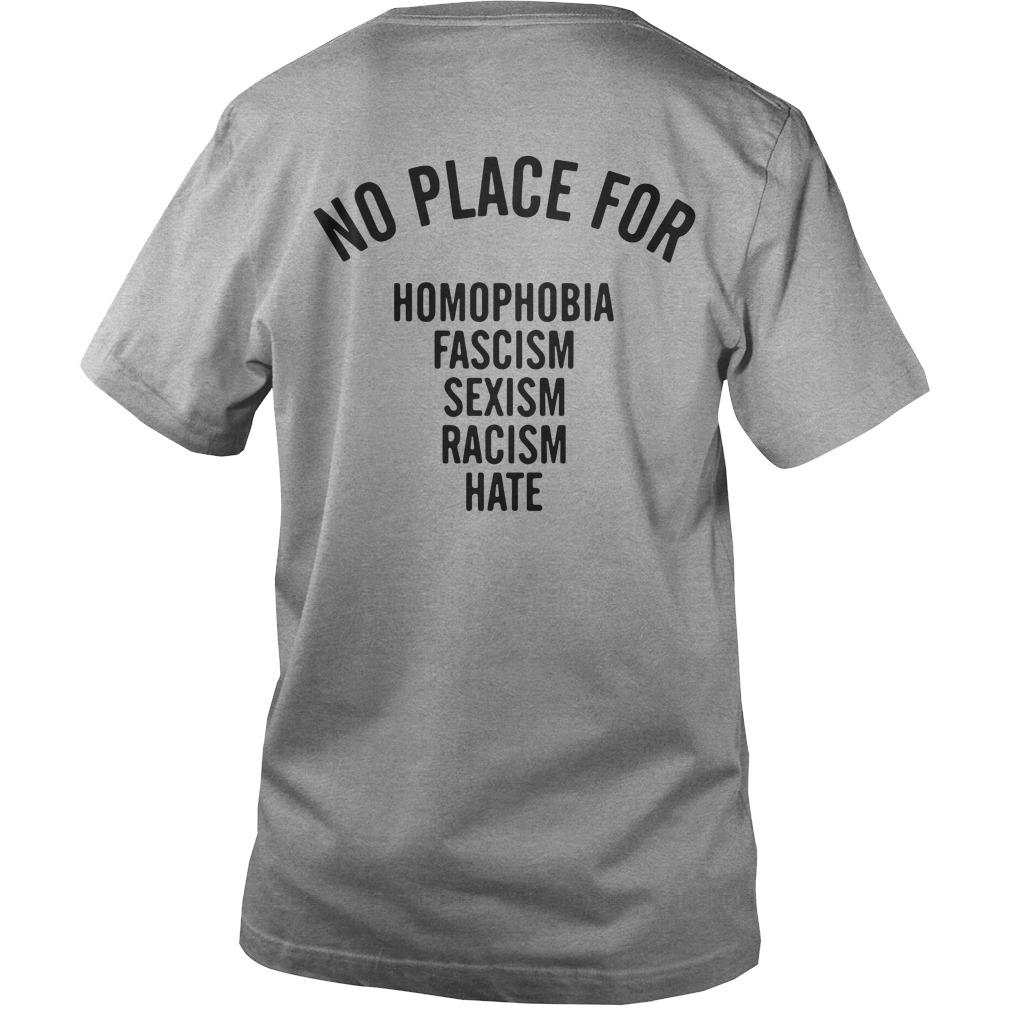 No place for Homophobia Fascism Sexism Racism Hate V-neck t-shirt