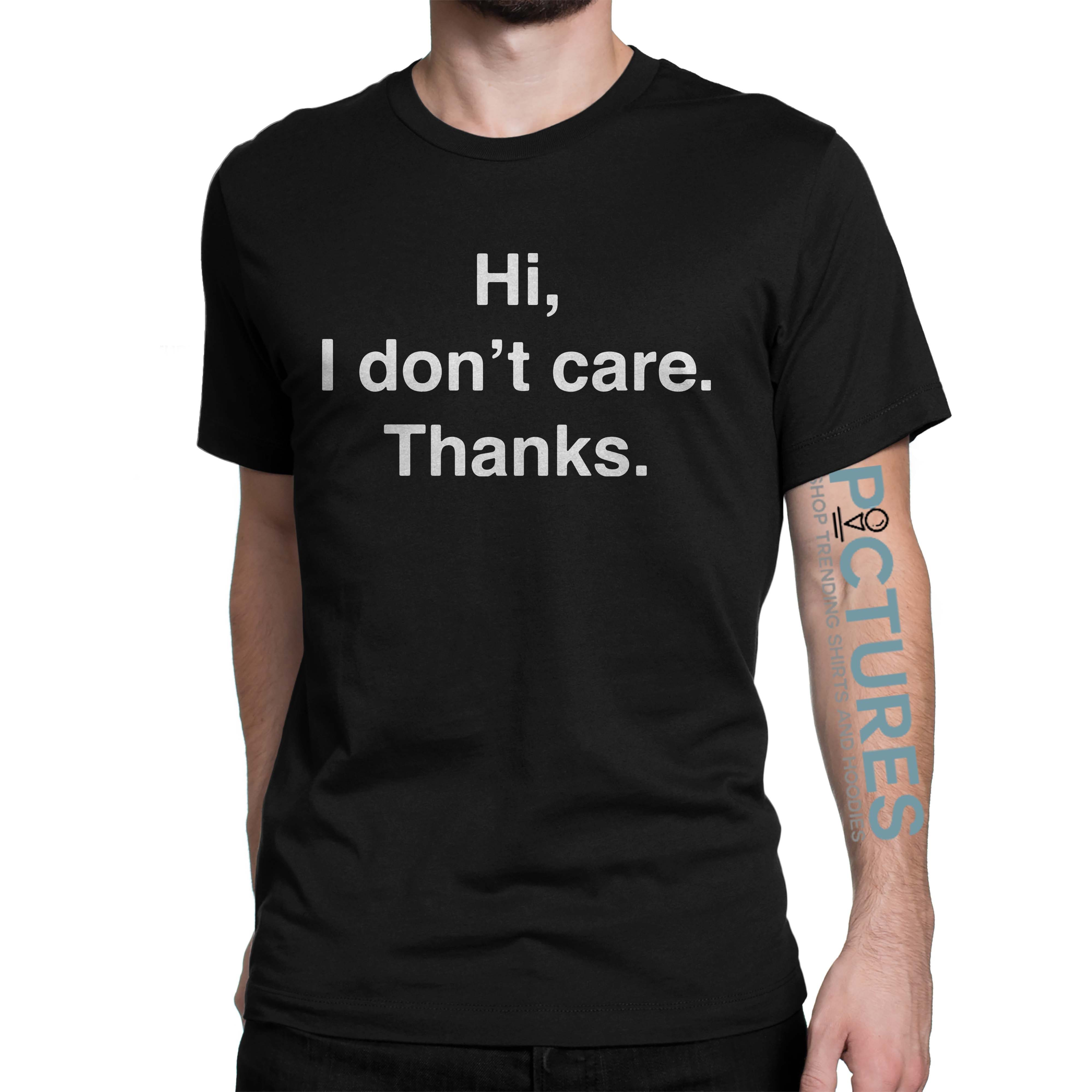Official Hi I don't care shirt