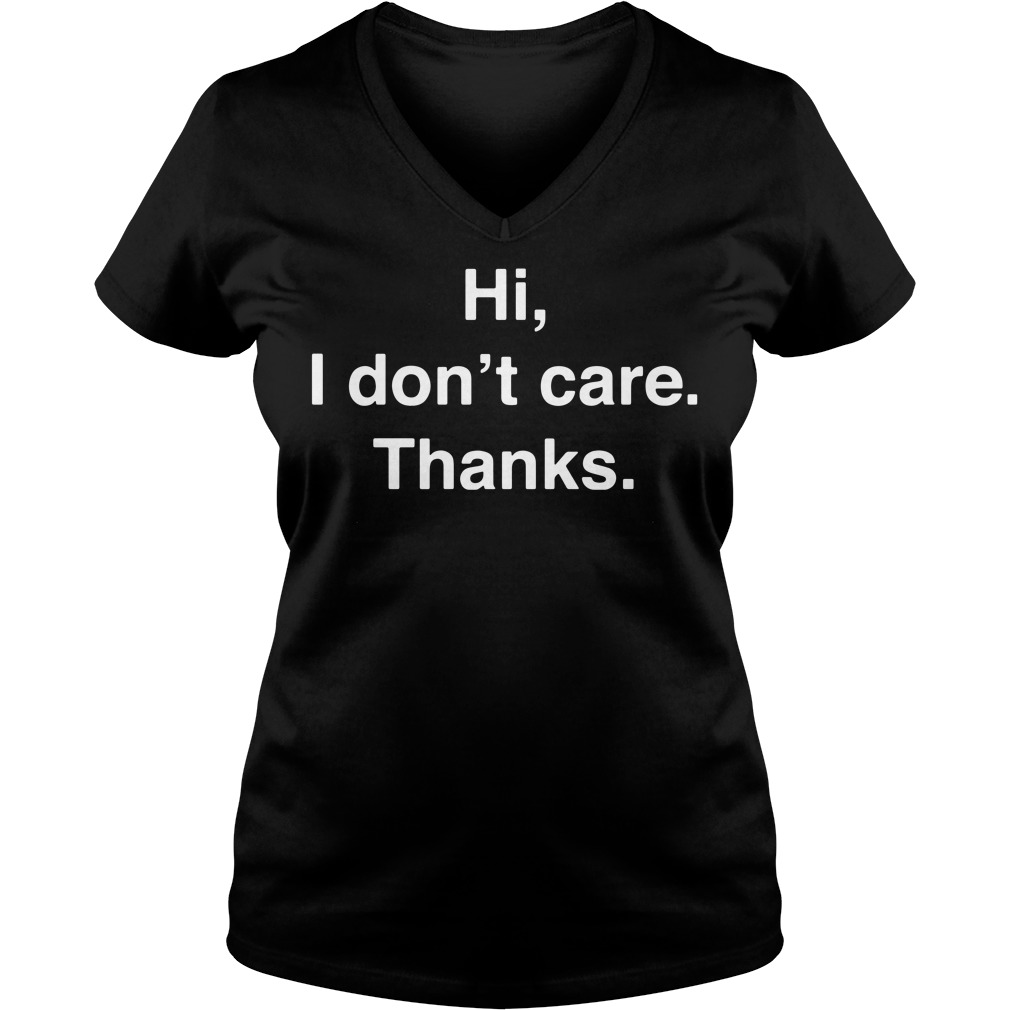 Official Hi I don't care V-neck t-shirt