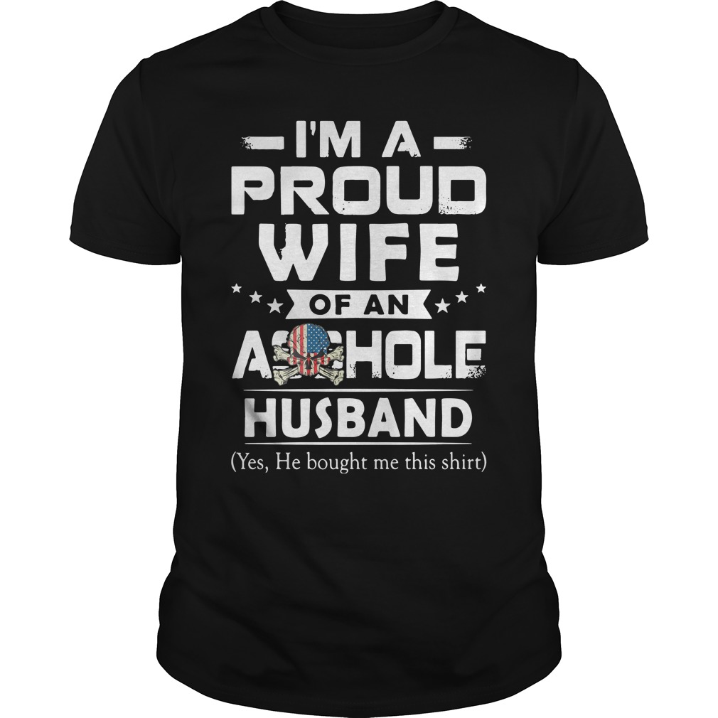 Official I'm a proud Wife of an asshole Husband shirt